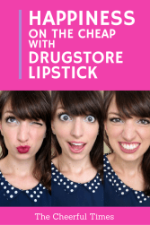 Happiness on the Cheap with Drugstore Lipstick - reviews, photos, and more!   The Cheerful Times