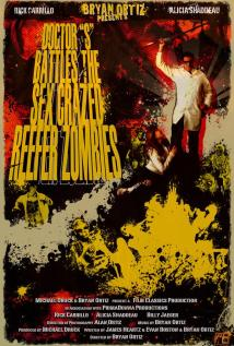 Dr S Battles the Sex Crazed Reefer Zombies The Movie- Poster