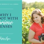 Why I Shoot with Prime Lenses