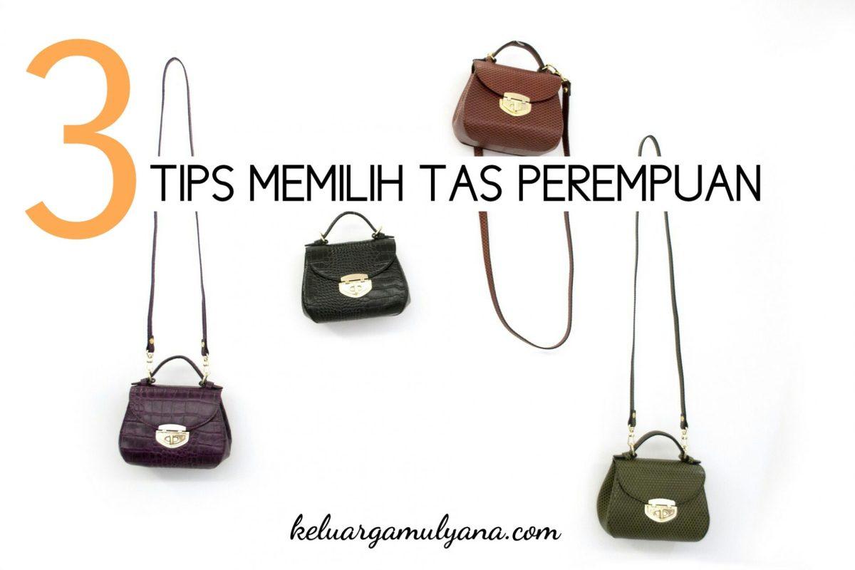3 Tips memilih tas perempuan