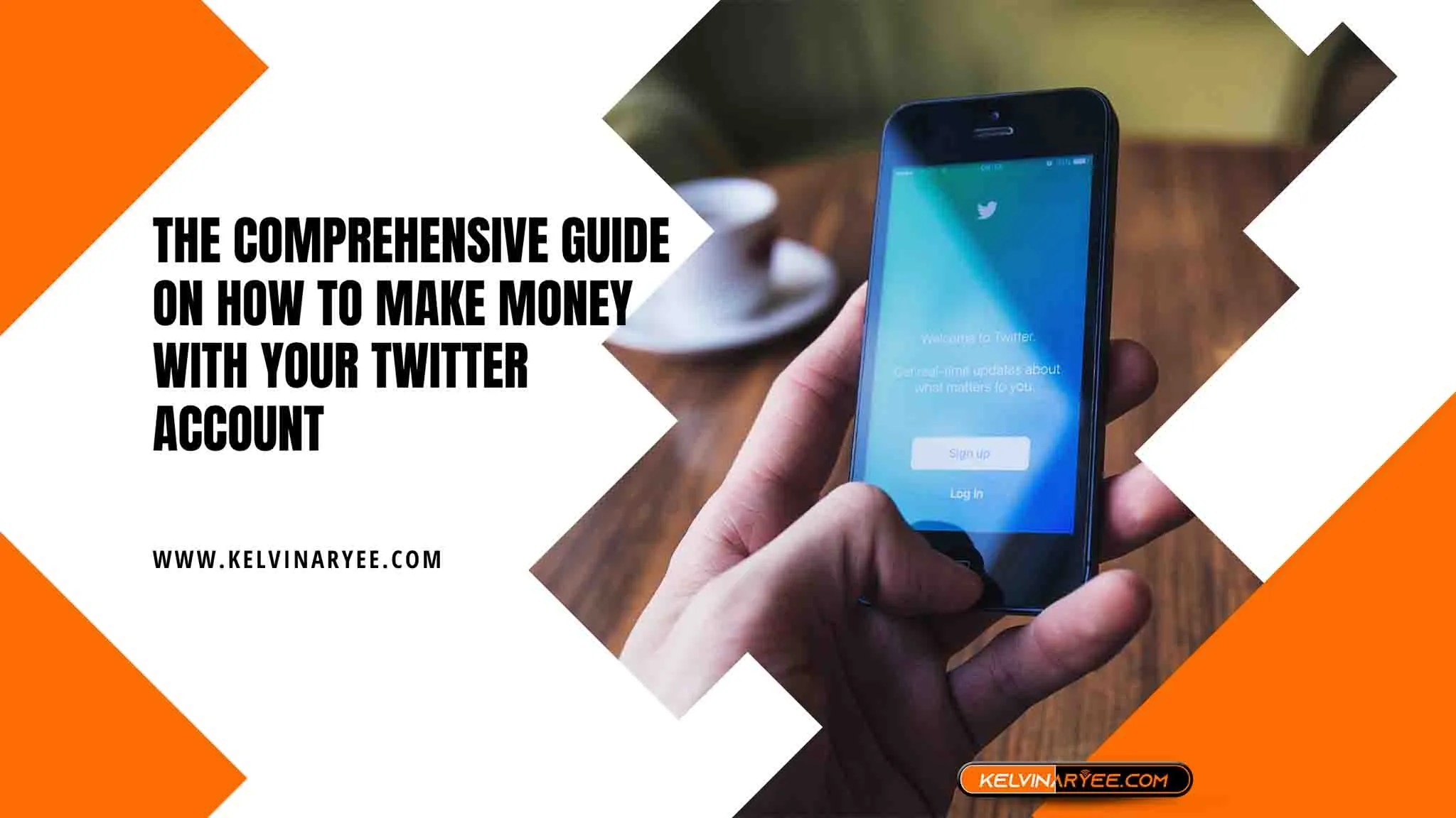 You are currently viewing The Comprehensive Guide On How To Make Money With Your Twitter Account