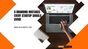 Read more about the article 5 Branding Mistakes Every Startup Should Avoid