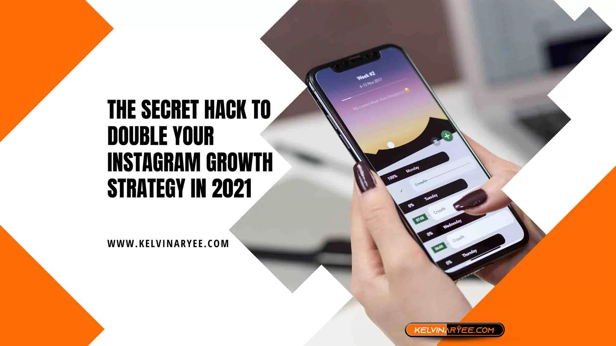 You are currently viewing The Secret Hack to Double Your Instagram Growth Strategy In 2021