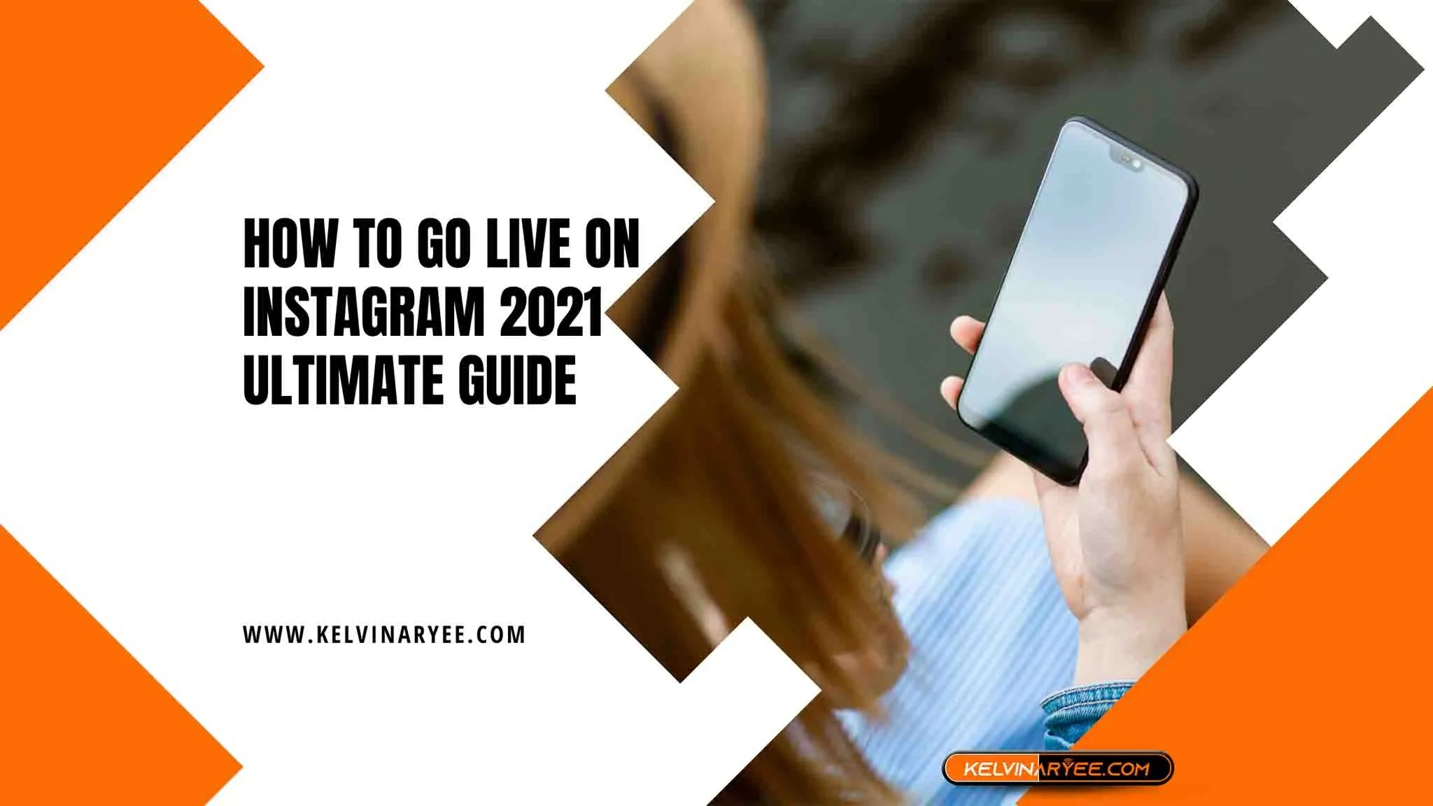 You are currently viewing How to Go Live on Instagram 2021 Ultimate Guide