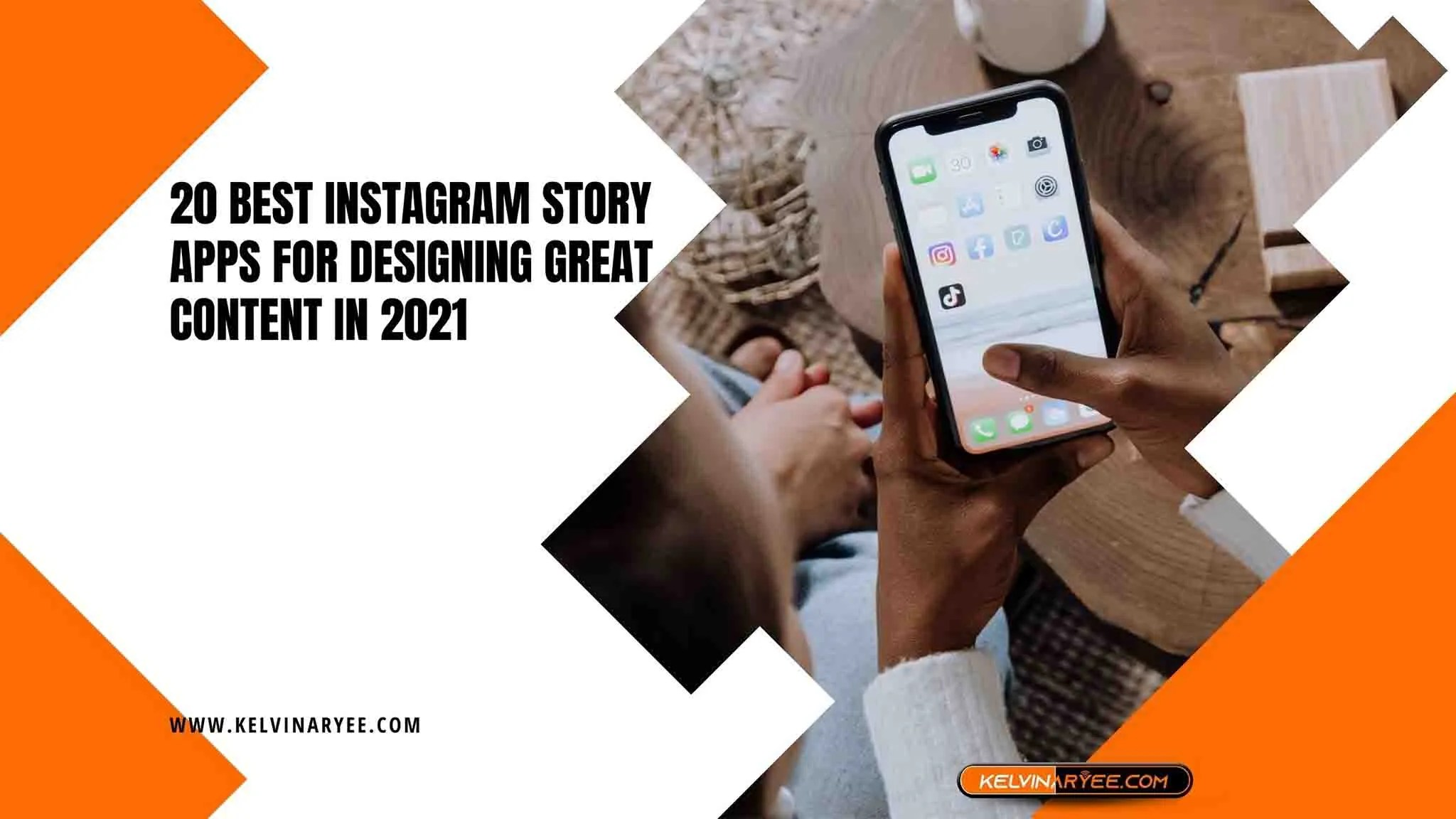 Read more about the article 20 Best Instagram Story Apps for Designing Great Content In 2021
