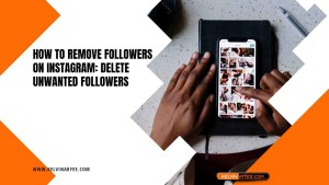 How To Remove Followers on Instagram Delete Unwanted Followers