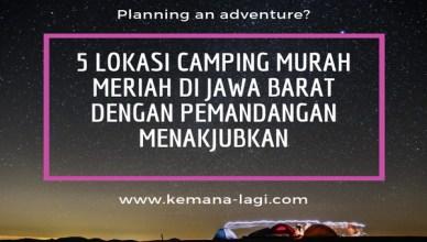 5 Lokasi Camping Di Jawa Barat