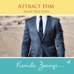 Attracting Him