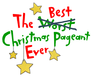 Best Christmas Pageant Ever @ Kenan Center Taylor Theater