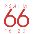 Psalm66-16-20