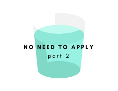 No Need to Apply (Part 2)