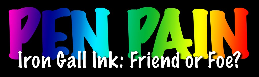 Pen Pain Banner for Iron Gall Ink: Friend or Foe?