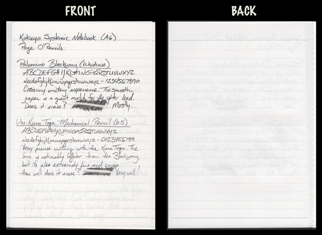 This image shows the front and back of a page in a Kokuyo Systemic A6 notebook, showing writing samples and any effect on the back side of the page. Two pencils: Palomino Blackwing woodcase pencil and Uni Kuru Toga mechanical pencil (0.5)