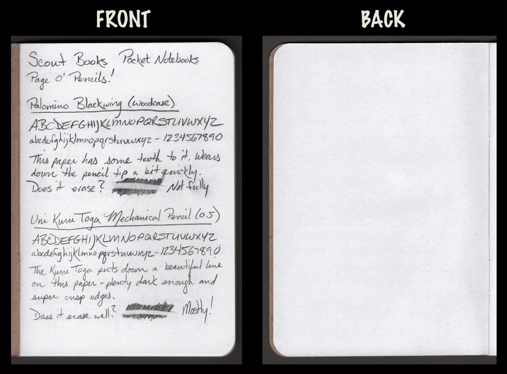 This image shows the front and back of a page in a Scout Books pocket notebook, showing writing samples and any effect on the back side of the page. Two pencils: Palomino Blackwing woodcase pencil and Uni Kuru Toga mechanical pencil (0.5)
