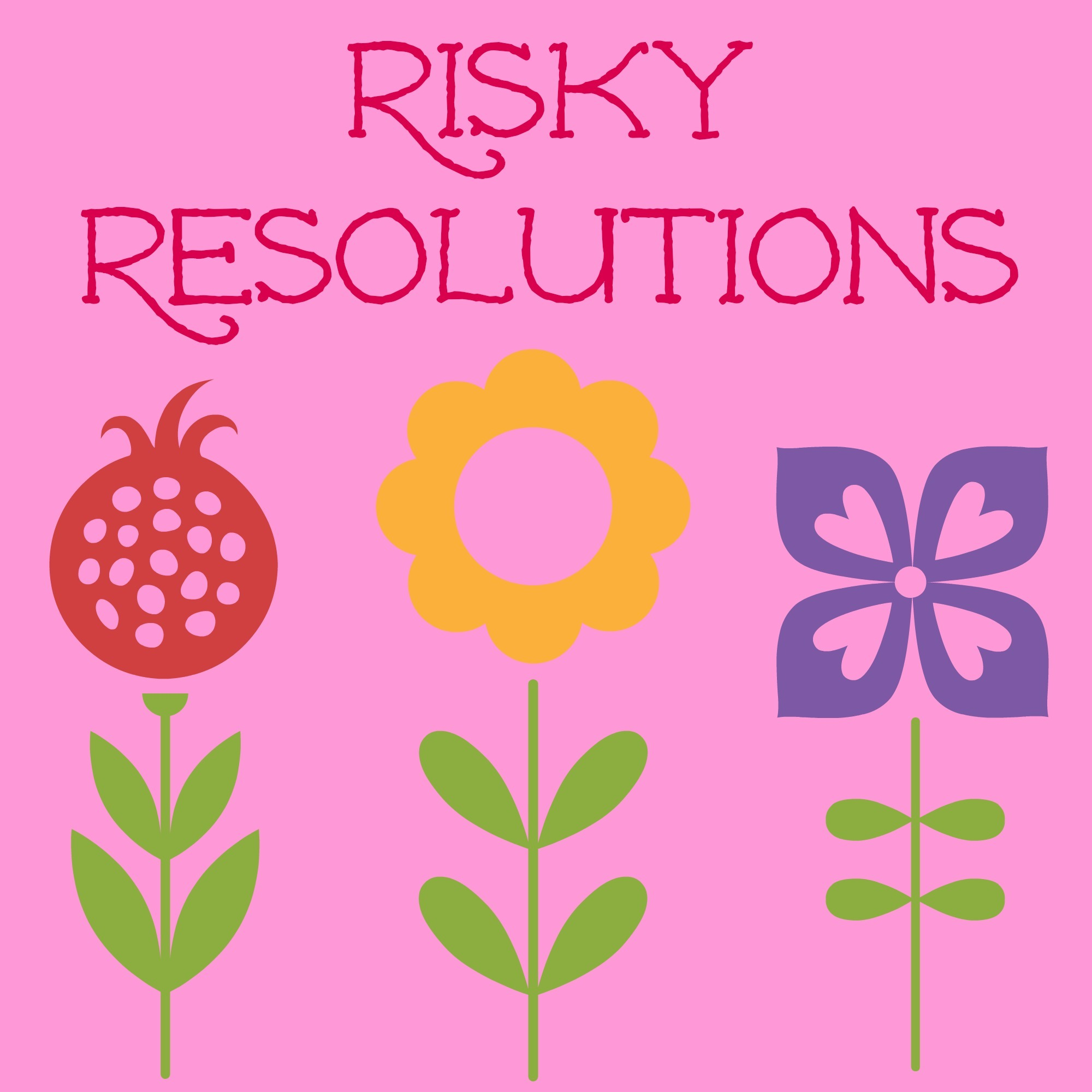 Risky Resolutions: Saying Goodbye to Failproof Goals
