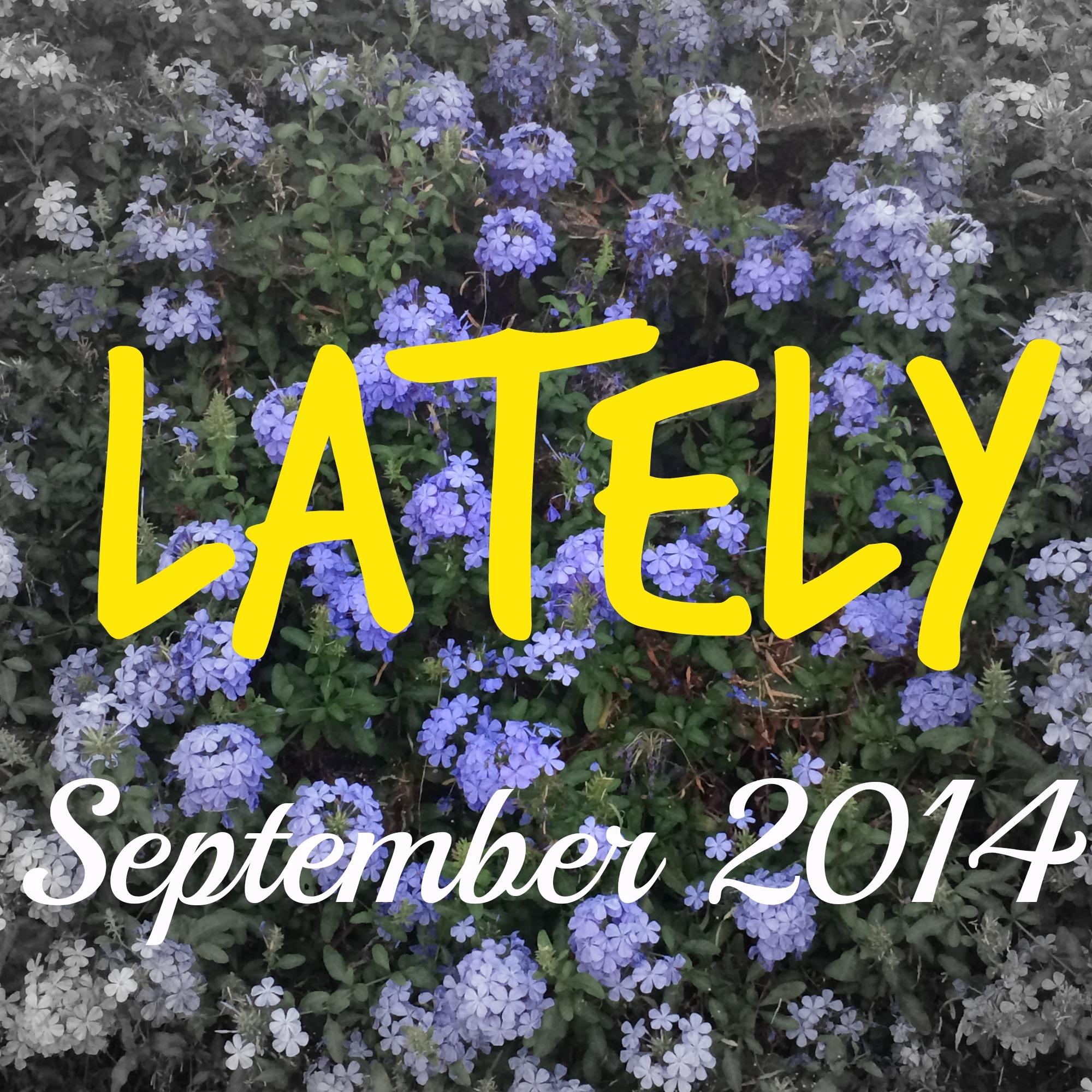 Lately // September 2014