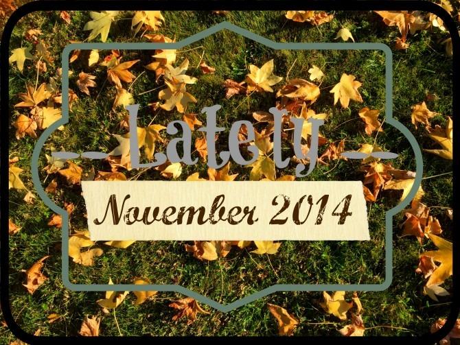 Lately  November 2014