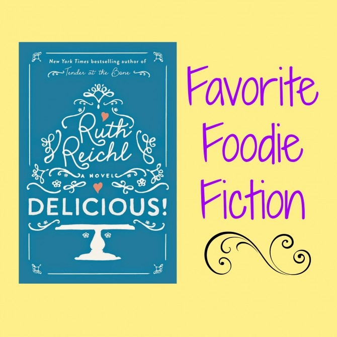 Favorite Foodie Fiction Delicious!