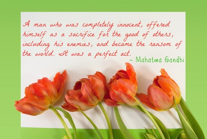 Easter Quotable from Gandhi