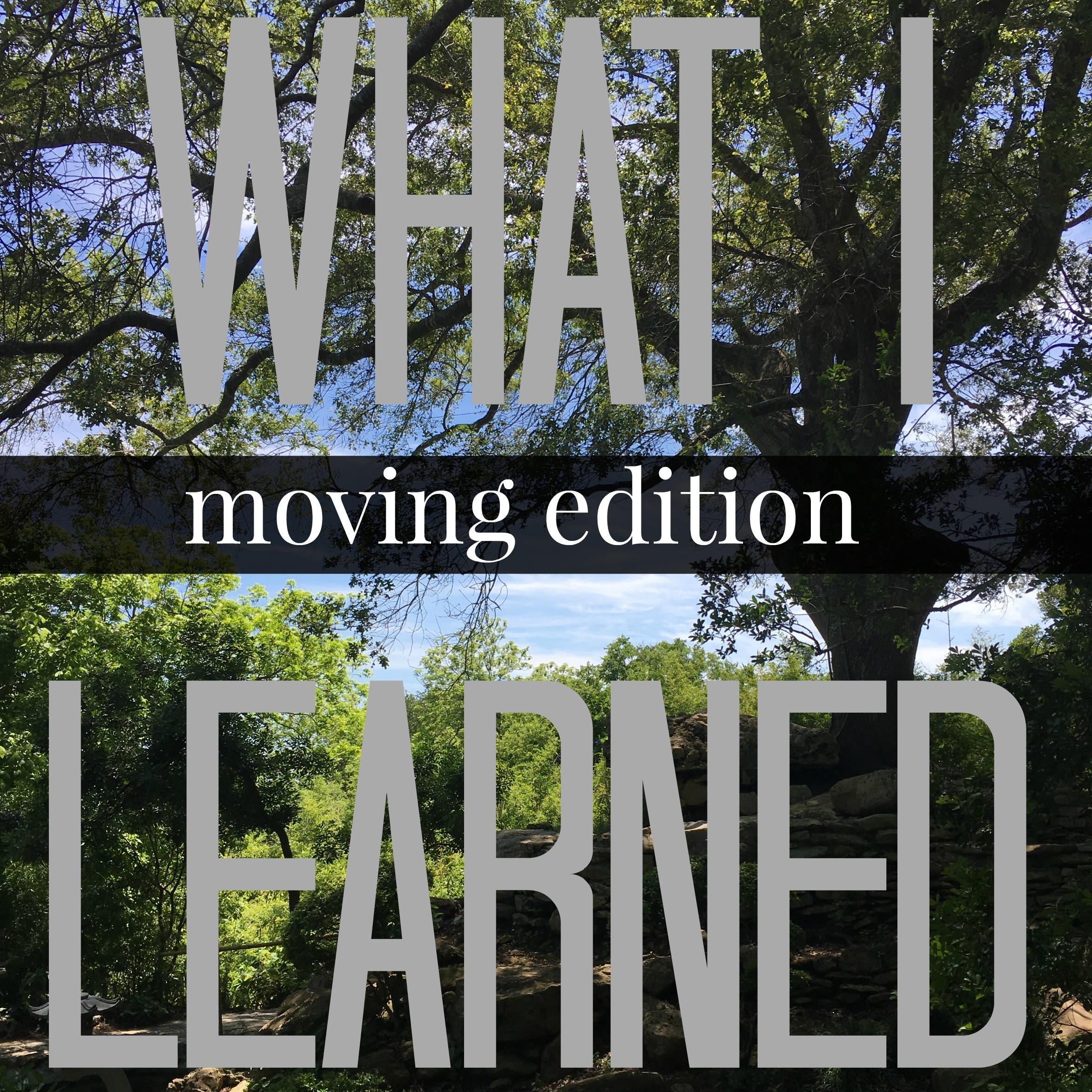What I've Learned Recently: Moving Edition