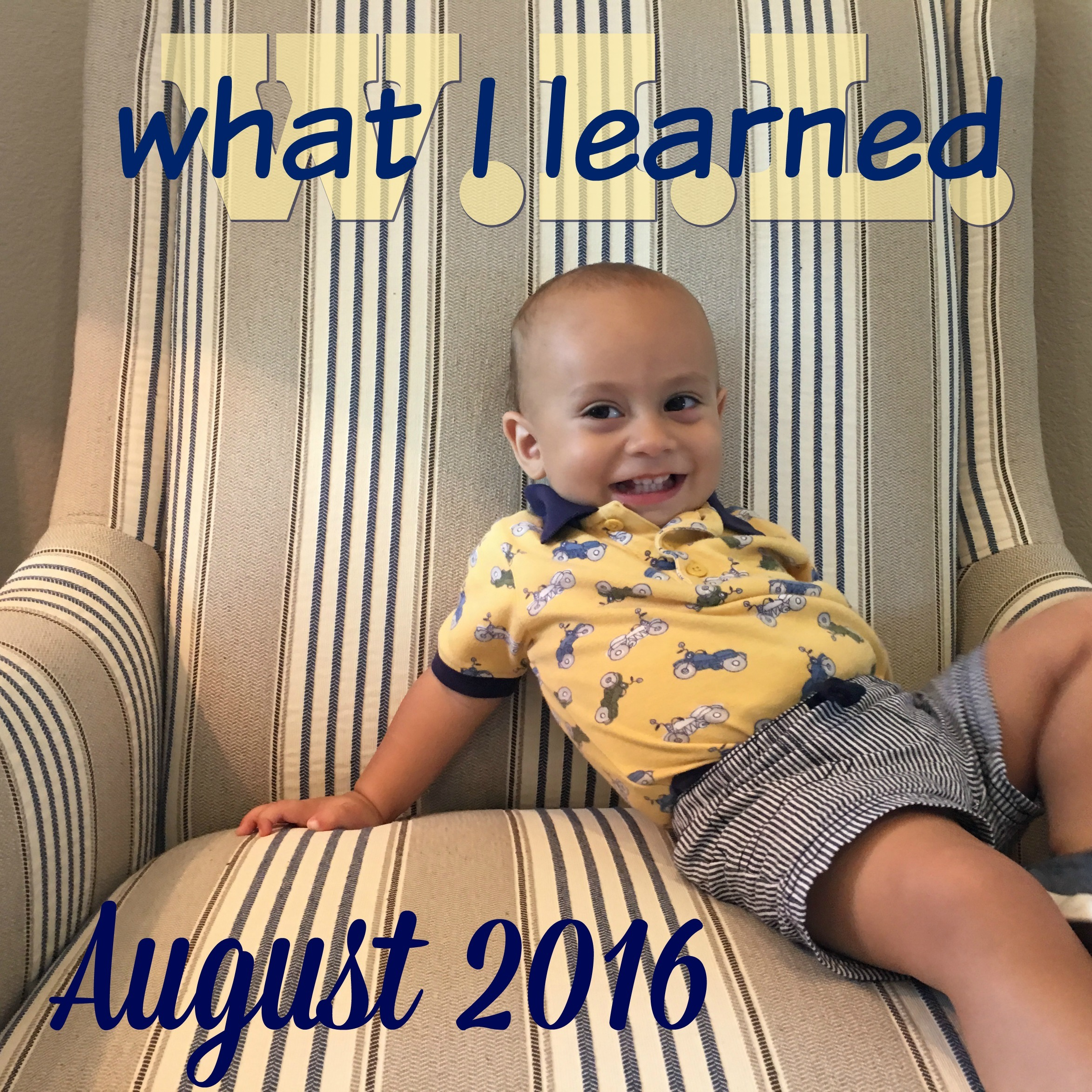 What I Learned in August {2016}