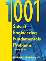 1001 Solved Engineering Fundamentals Problems Third Version by Michael R. Lindeburg