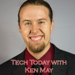 Tech Today with Ken May