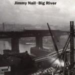Jimmy Nail - Big River
