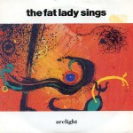 The Fat Lady Sings - Arclight