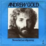 Andrew Gold - Never Let Her Slip Away