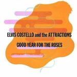 Elvis Costello & The Attractions - A Good Year For The Roses