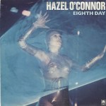 Hazel 0'Connor -  Eighth Day