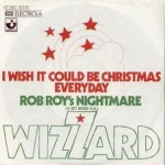 Wizzard - I Wish It Could Be Christmas Everyday
