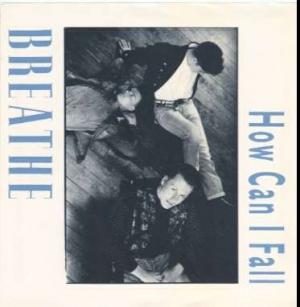 Breathe - How Can I Fall?