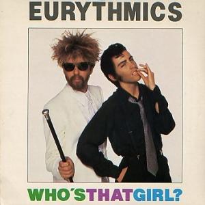 Eurythmics - Who's That Girl?