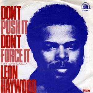 Leon Haywood - Don't Push It, Don't Force It