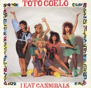 Toto Coelo - I Eat Cannibals