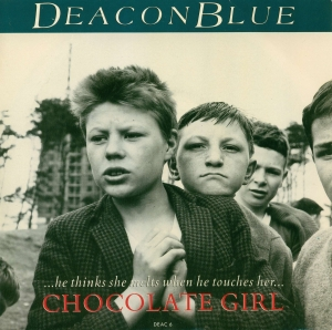 Deacon Blue - Chocolate Girl