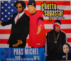 Pras Michel featuring ODB And Mya - Ghetto Supastar (That Is What You Are)