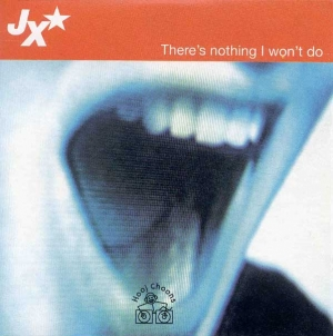 JX - There's Nothing I Won't Do