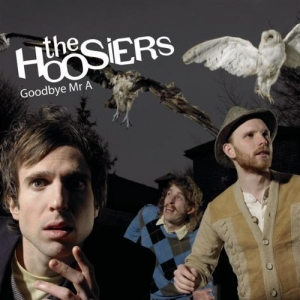 The Hoosiers - Goodbye Mr A