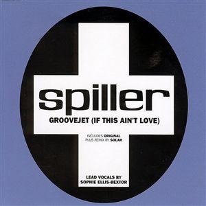 Spiller - Groovejet (If This Ain't Love)