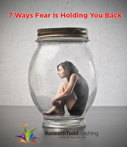 7 Ways Fear Holding You back