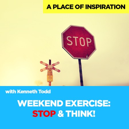 #15 WEEKEND EXERCISE-STOP & THINK