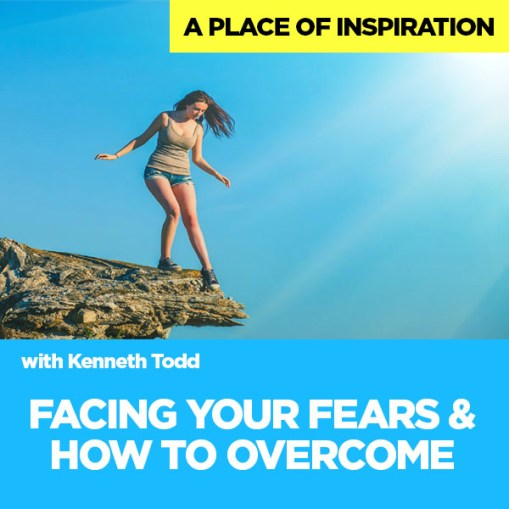 #26 Facing Your Fears & How to Overcome Them