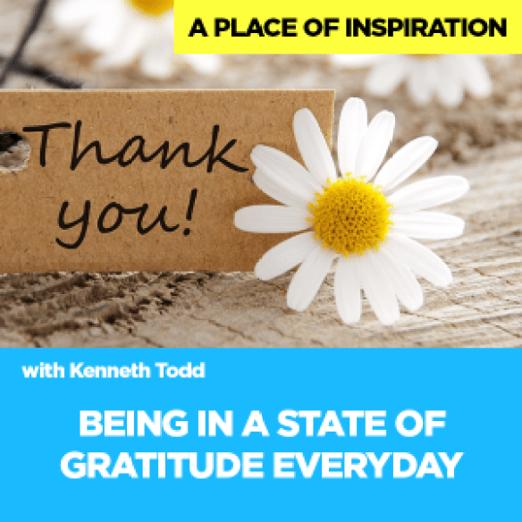 #8 BEING IN A STATE OF GRATITUDE EVERYDAY