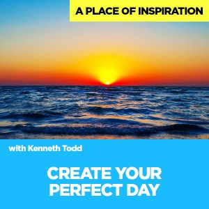 #46 CREATE YOUR PERFECT DAY