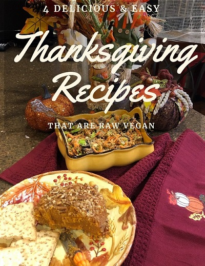 4 Delicious and Easy Thanksgiving Recipes that Are Raw Vegan