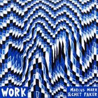 Chet Faker & Marcus Marr Work EP