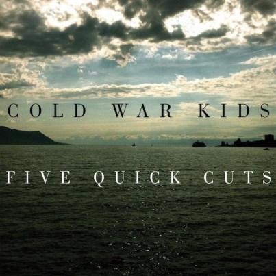 Cold War Kids Five Quick Cuts EP
